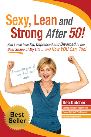 Deb Dutcher - Sexy Lean Strong After 50 Book Cover